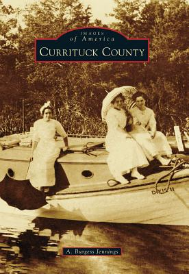 Currituck County By Jennings, A. Burgess