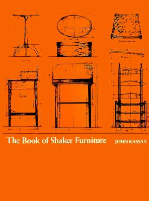 The Book of Shaker Furniture By Kassay, John