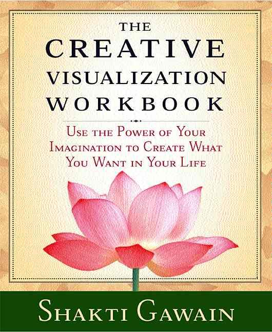The Creative Visualization Workbook By Gawain, Shakti